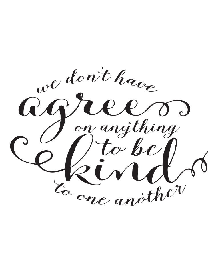 we dont have to agree to be kind - black.png